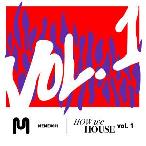 MEME0001-How-We-House-Vol-1